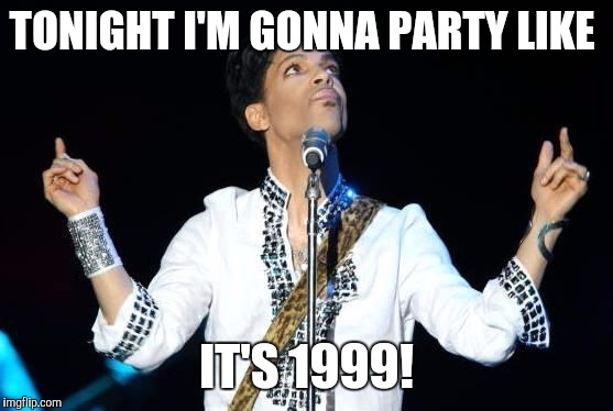 Let's Party Like It's 1999!